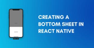 Creating a bottom sheet in react native